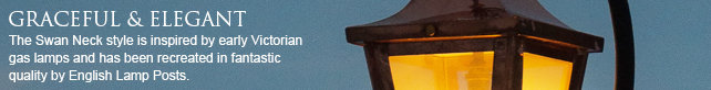 swan neck lantern top and lamp posts.